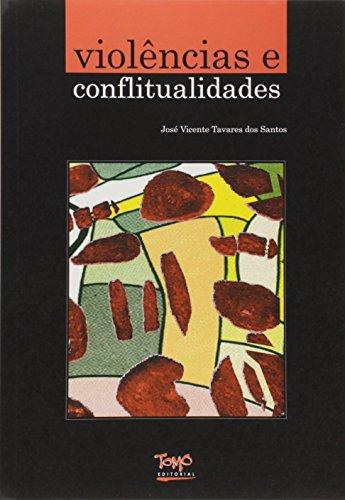 Violencias e Conflitualidades - Tavares dos Santos, Jose Vicente