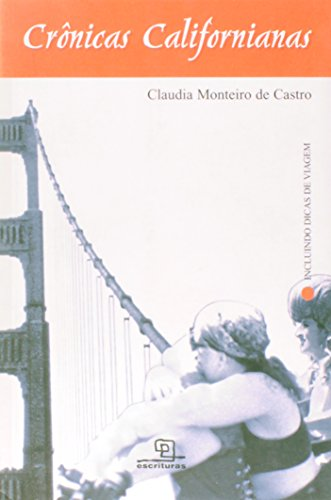 Cronicas Californianas (Signed By Author): De Castor, Claudia Monteiro