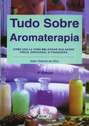 9788586309076: Tudo Sobre Aromaterapia (Em Portuguese do Brasil)