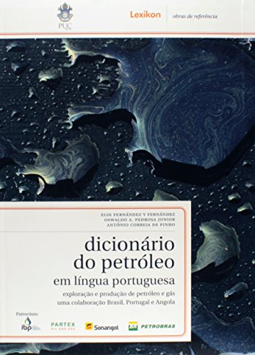 9788586368554: Dicionario Do Petroleo Em Lingua Portuguesa: Exploraçao e Produçao de Petroleo e Gas (Translation From English to Portuguese and Explanation in Portuguese) (Em Portugues do Brasil)