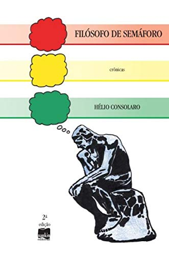 Filósofo de semáforo : crônicas.: Consolaro, Hélio -
