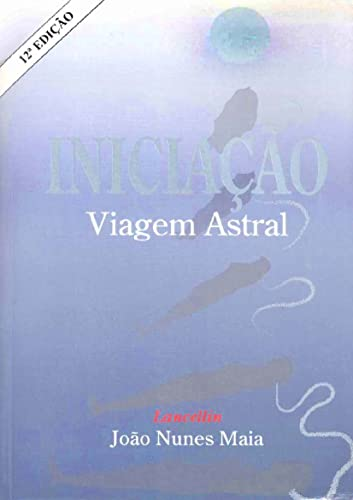 9788586424144: Iniciaçao: Viagem Astral