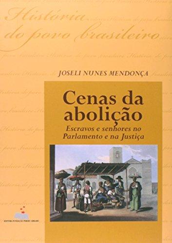 Cenas da abolicao: Escravos e senhores no: Mendonca, Joseli Maria