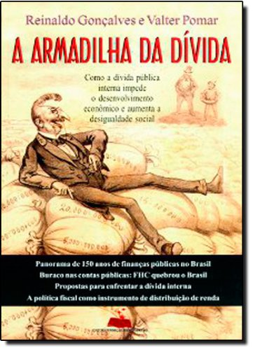 A armadilha da dívida : como a: Gonçalves, Reinaldo