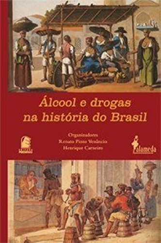 9788586480478: Alcool E Drogas Na Historia Do Brasil (Portuguese Edition)