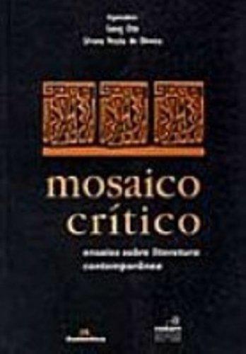 MOSAICO CRITICO: Ensatios Sobre Literatura Contemporanea. - Otte, Georg and Silvana Pessoa De Oliveira.