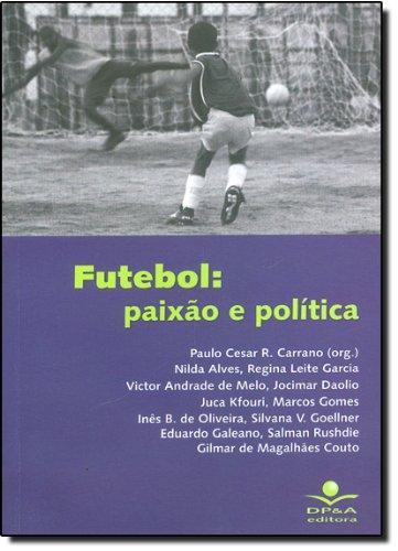 9788586584954: Futebol: Paixão e política (Coleção O sentido da escola) (Portuguese Edition)