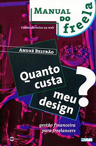 9788586695513: Quanto Custa meu Design? - Colecao Manual do Freela
