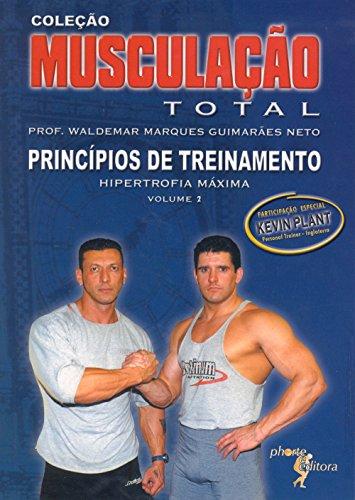 9788586702266: Musculação Total - Volume 2. Princípios de Treinamento. Hipertrofia Máxima (Em Portuguese do Brasil)