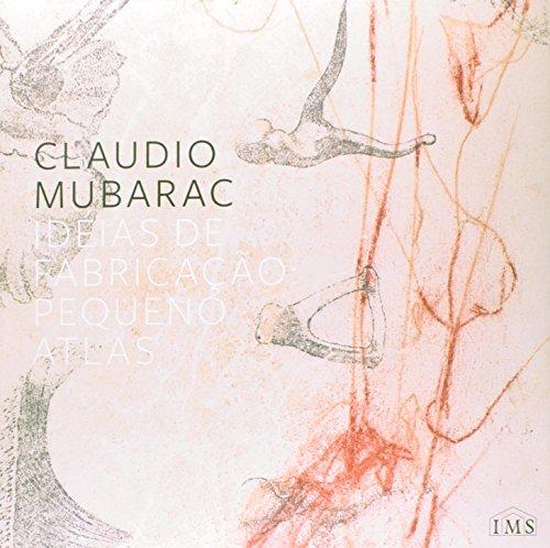 9788586707209: Claudio Mubarac: Ideias de Fabricacao: Pequeno Atlas