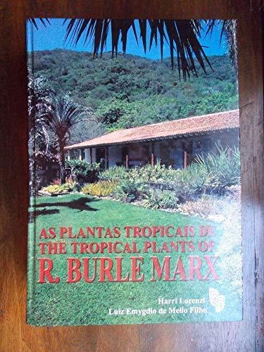 As plantas tropicais de R. Burle Marx: Harri Lorenzi and