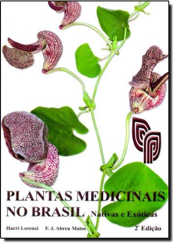Plantas Medicinais no Brasil: Nativas e Exoticas: Harri Lorenzi