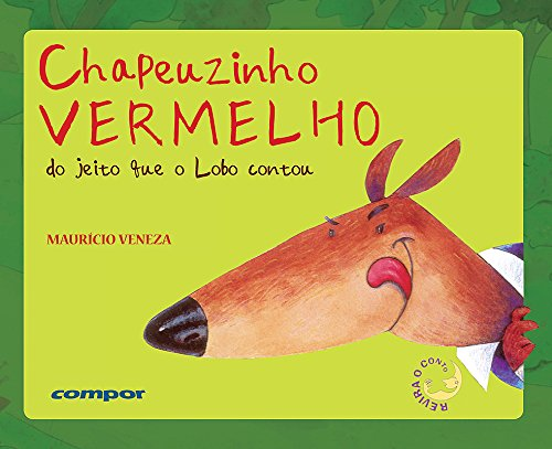 9788586740787: Chapeuzinho Vermelho - do Jeito Que o Lobo Contou - 2º Ed.