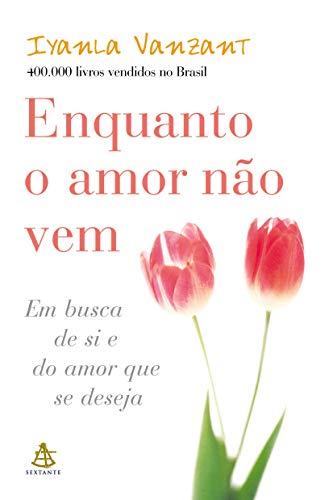 9788586796234: ENQUANTO O AMOR NAO VEM - portuguese