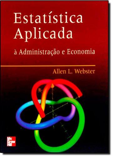 9788586804700: Estatistica Aplicada a Administracao, Contabilidade e Economia