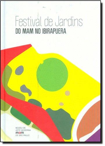 Festival De Jardins: Do Mam No Ibirapuera: [Exposicao] 22.09.2010 - 31.12.2010: Felipe Soeiro ...