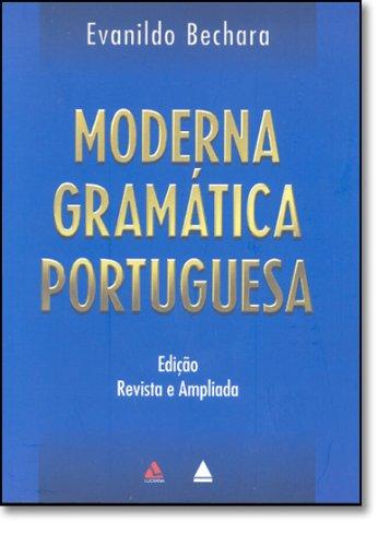 Moderna gramatica portuguesa: Bechara, Evanildo