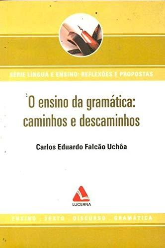9788586930690: O Ensino Da Gramatica. Caminhos E Descaminhos (Em Portuguese do Brasil)