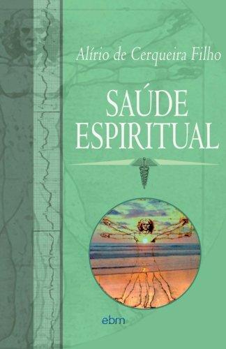 Saude Espiritual (Portuguese Edition): Filho, Alirio Cerqueira