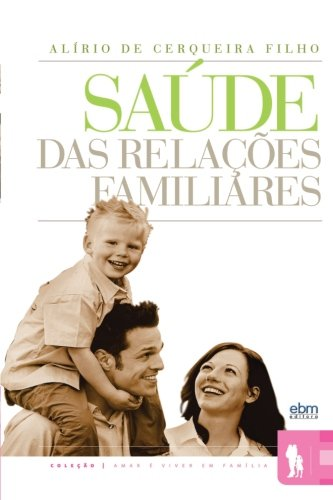 Sa�de das Rela��es Familiares (Portuguese Edition): Filho, Dr. Alirio