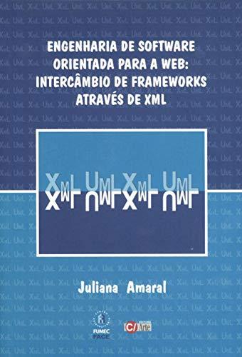 9788587073860: ENGENHARIA DE SOFTWARE ORIENTADA PARA A WEB: INTERCAMBIO DE FRAMEWORKS ATRA