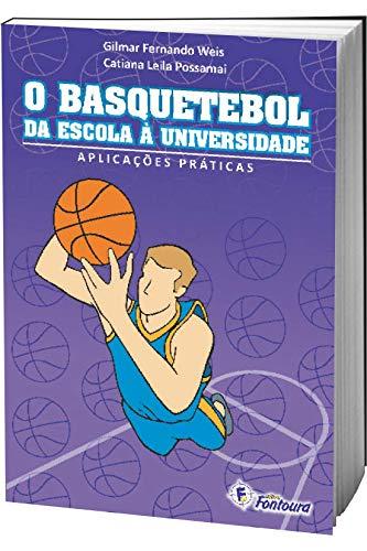 9788587114518: Basquetebol da Escola a Universidade, O