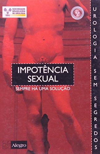 9788587122698: Impotencia Sexual. Sempre Ha Uma Solucao (Em Portuguese do Brasil)