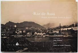 Rio de Assis: Imagens machadianas do Rio