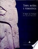 Tempo, Materia e Permanencia : O Egito: Antonio Brancaglion Jr.