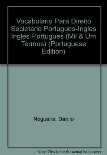 Vocabulario Para Direito Societario Portugues-Ingles Ingles-Portugues (Mil & Um Termos) (...