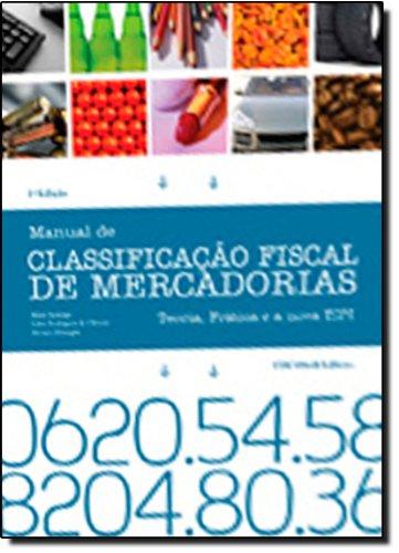 9788587365651: Manual de Classificacao Fiscal de Mercadorias. Teoria, Pratica e a nova TIPI