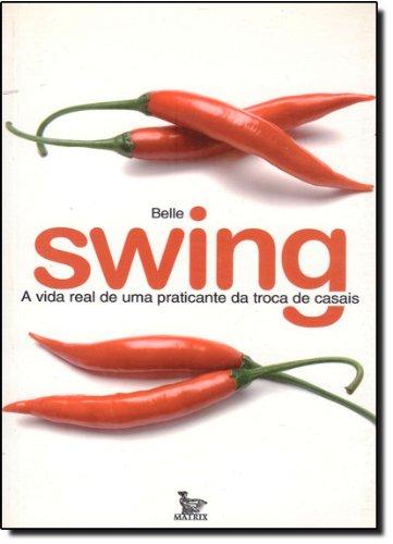 9788587431998: Swing - A Vida Real De Uma Praticante Da Troca De Casais (Portuguese)