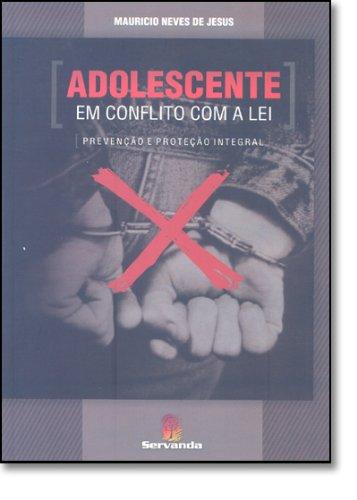 9788587484437: Adolescente em Conflito com a Lei: Prevencao e Protecao Integral
