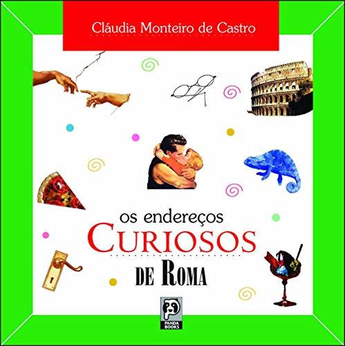 Os Endereços Curiosos de Roma (Em Portuguese do Brasil): Castro, Claudia M. de