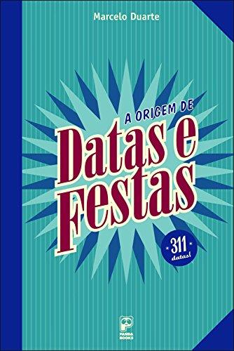 9788587537898: ORIGEM DE DATAS E FESTAS. A - 311 DATAS