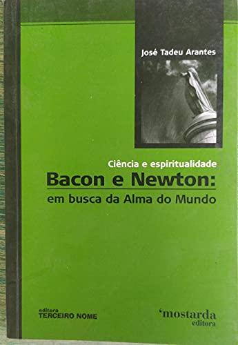 9788587556462: Bacon E Newton. Em Busca Da Alma Do Mundo