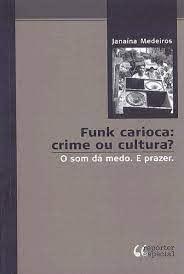 9788587556745: Funk Carioca. Crime Ou Cultura? (Em Portuguese do Brasil)