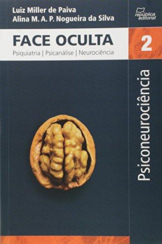 9788587562258: Face Oculta - Psiquiatria, Psicanalise, Neurociencia - Vol.2 - Psiconeurociencia