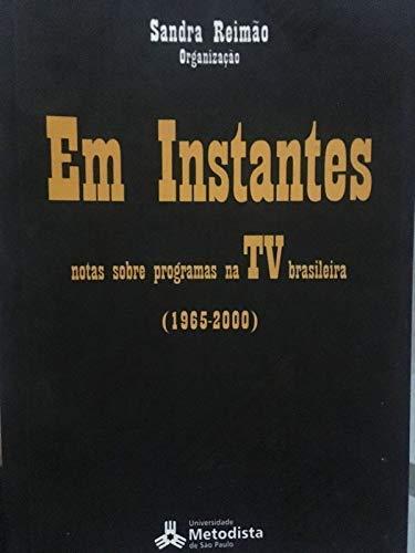 EM INSTANTES: NOTAS SOBRE PROGRAMAS NA TV: Ana Carolina Pessoa