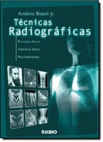 9788587600509: Técnicas Radiográficas