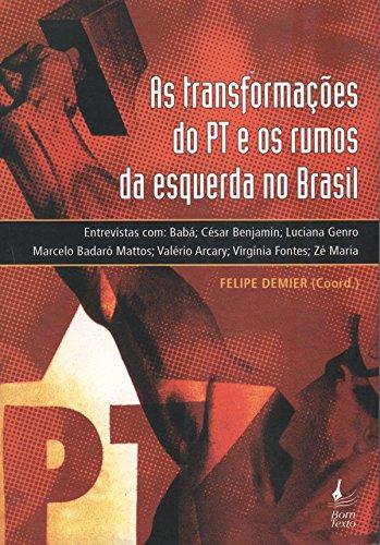 As Transformac~oes Do PT E OS Rumos: Felipe Demier (Other