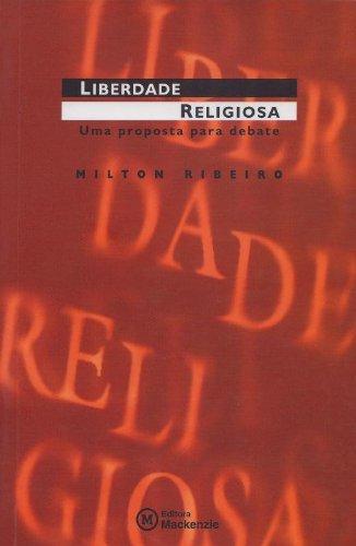 Liberdade religiosa : uma proposta para debate.: Ribeiro, Milton