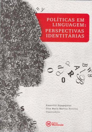 Politicas Em Linguagem Perspecitvas Identitarias: Rajagopalan, Kanavillil and
