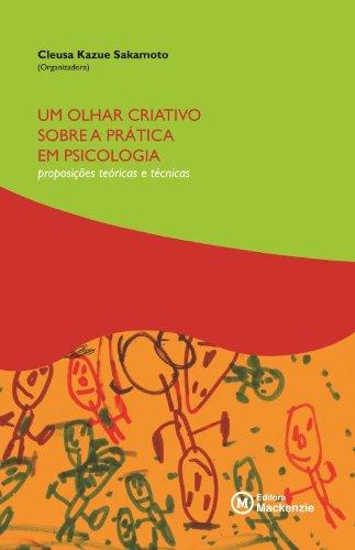 9788587739872: Olhar Criativo Sobre a Pratica em Psicologia, Um: Proposicoes Teoricas e Tecnicas
