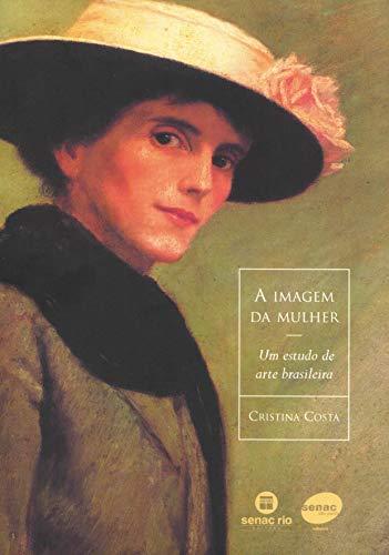A Imagem Da Mulher (Em Portuguese do: Cristina Costa