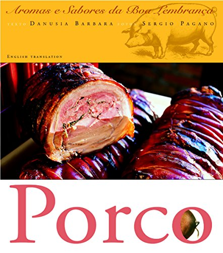 Porco - Aromas e Sabores da Boa: Danusia Barbara/Sergio Pagano