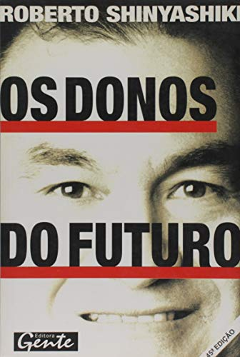 Os Donos do Futuro: Roberto Shinyashiki