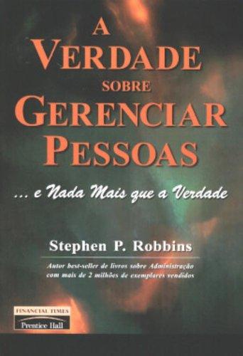 9788587918833: A Verdade Sobre Gerenciar Pessoas ... E Nada Mais Que A Verdade (Em Portuguese do Brasil)