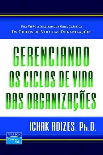 9788587918857: Gerenciando Os Ciclos De Vida Das Organizacoes [Managing Corporate Lifecycles - Portuguese edition]