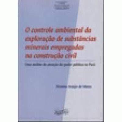 O controle ambiental da exploração de substâncias: Matos, Firmino Araújo